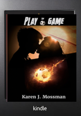 Book cover to Play the Game by Karen J Mossman